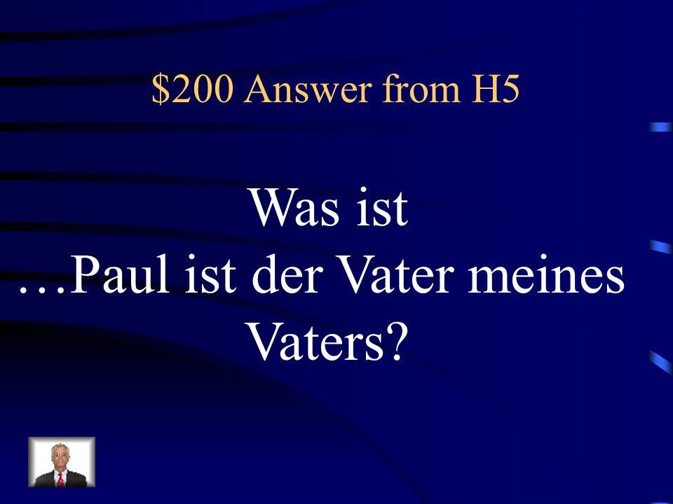 …Paul ist der Vater meines