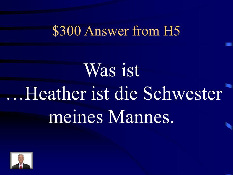 …Heather ist die Schwester