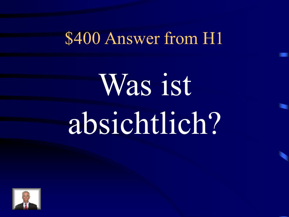 $400 Answer from H1 Was ist absichtlich