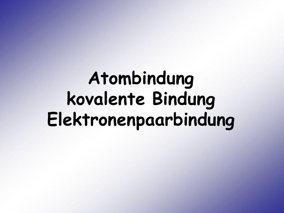 Atombindung kovalente Bindung Elektronenpaarbindung