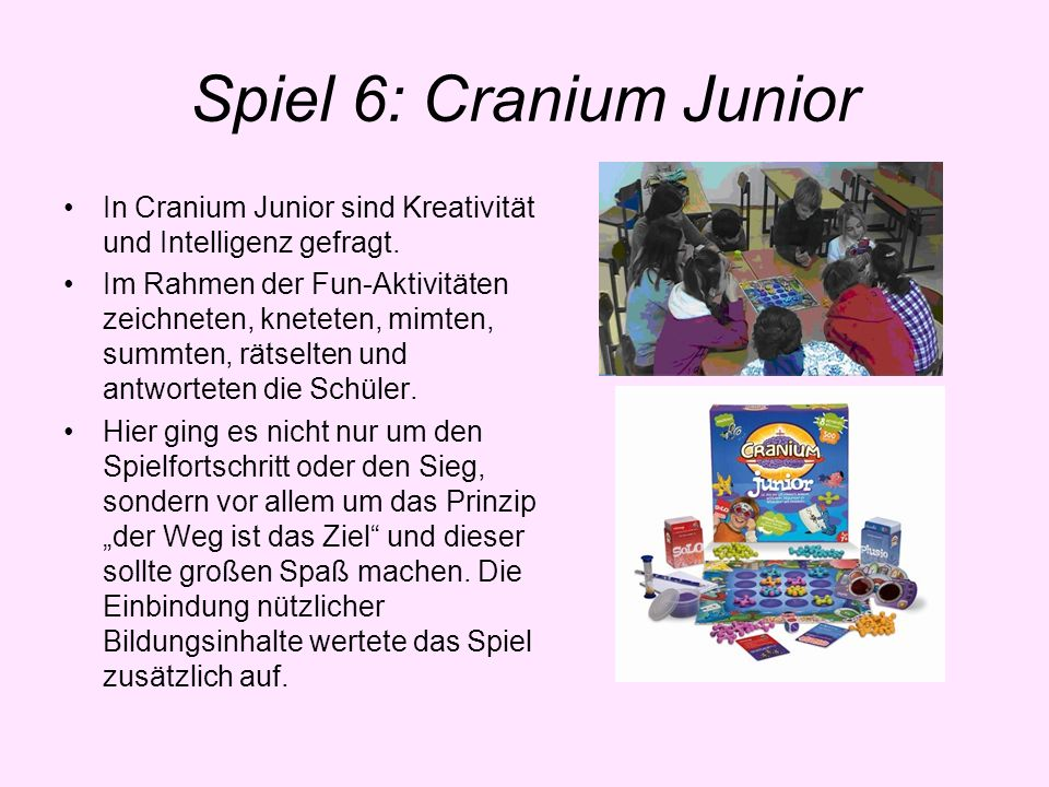 Spiel 6: Cranium JuniorIn Cranium Junior sind Kreativität und Intelligenz gefragt.