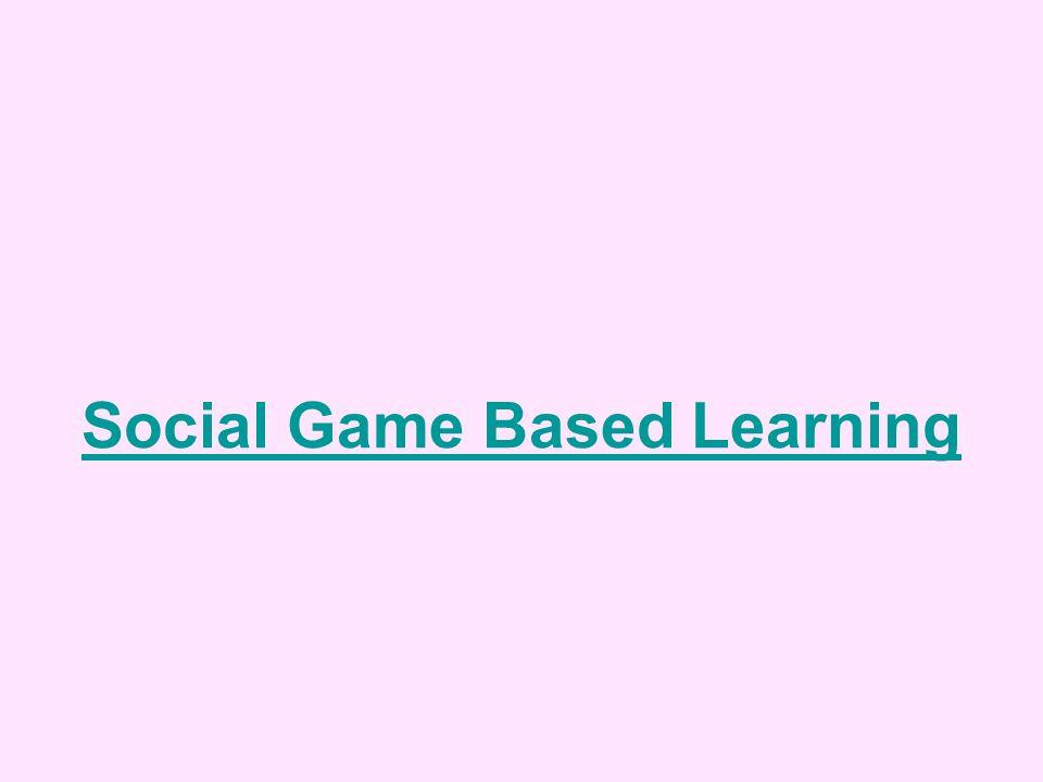 Social Game Based Learning
