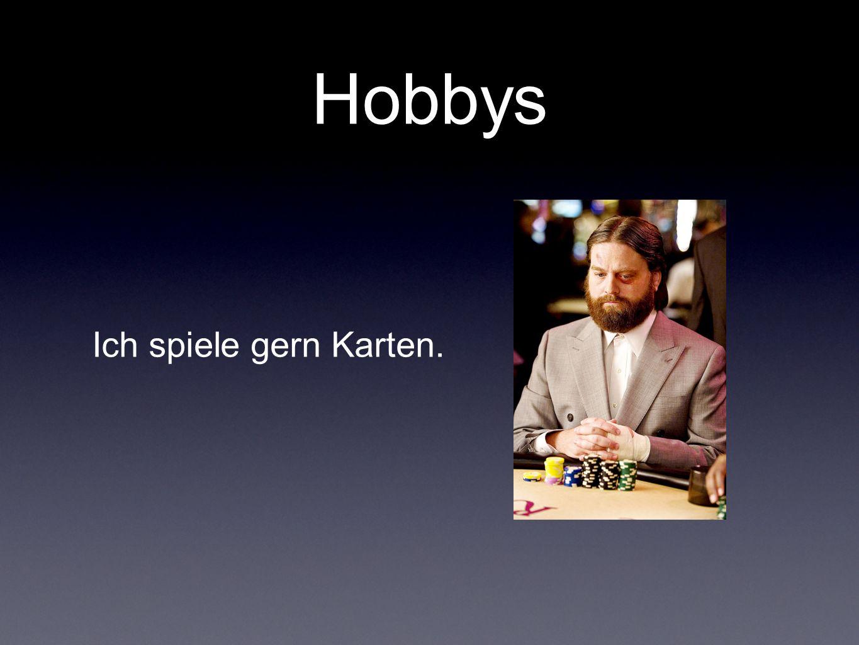 Hobbys Ich spiele gern Karten.