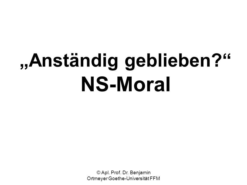 """Anständig geblieben NS-Moral"
