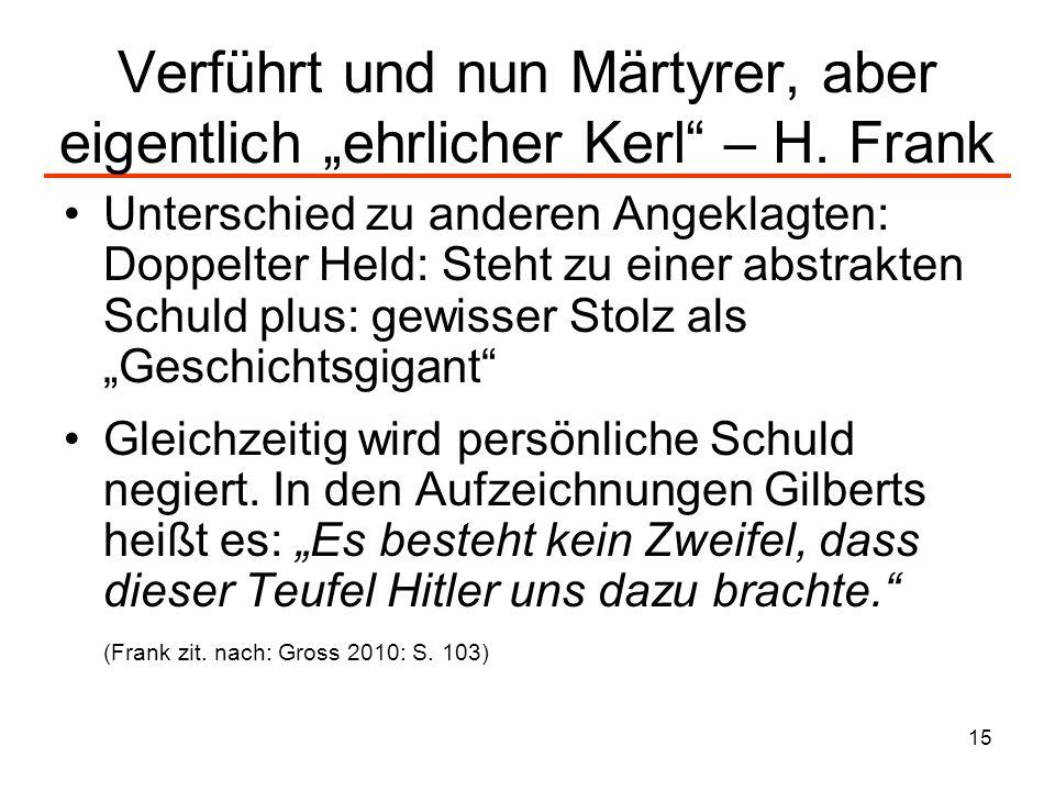 """Verführt und nun Märtyrer, aber eigentlich """"ehrlicher Kerl – H. Frank"""