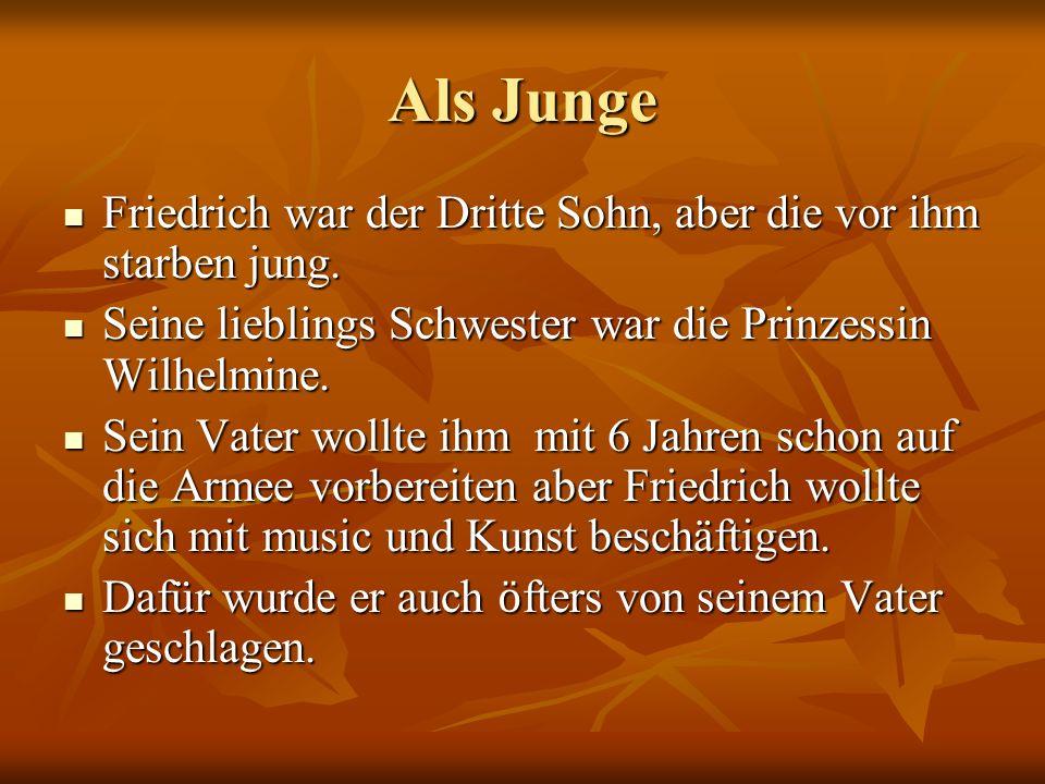 Als JungeFriedrich war der Dritte Sohn, aber die vor ihm starben jung. Seine lieblings Schwester war die Prinzessin Wilhelmine.