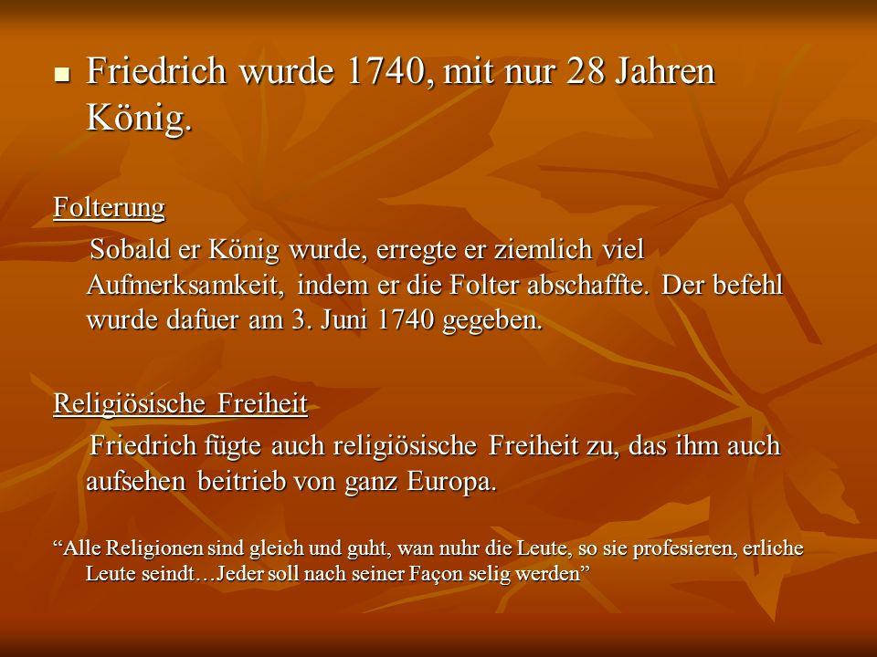 Friedrich wurde 1740, mit nur 28 Jahren König.