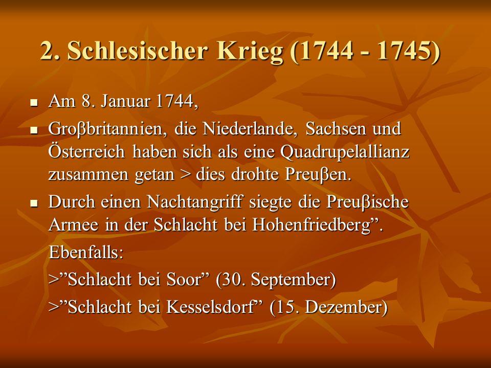 2. Schlesischer Krieg (1744 - 1745)