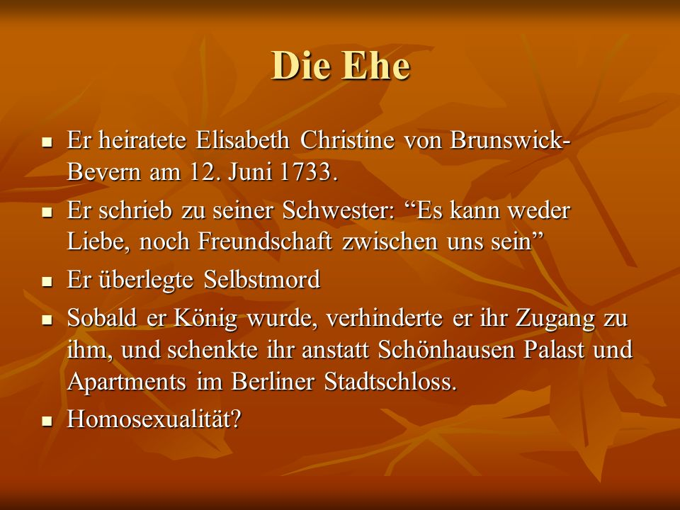 Die EheEr heiratete Elisabeth Christine von Brunswick-Bevern am 12. Juni 1733.
