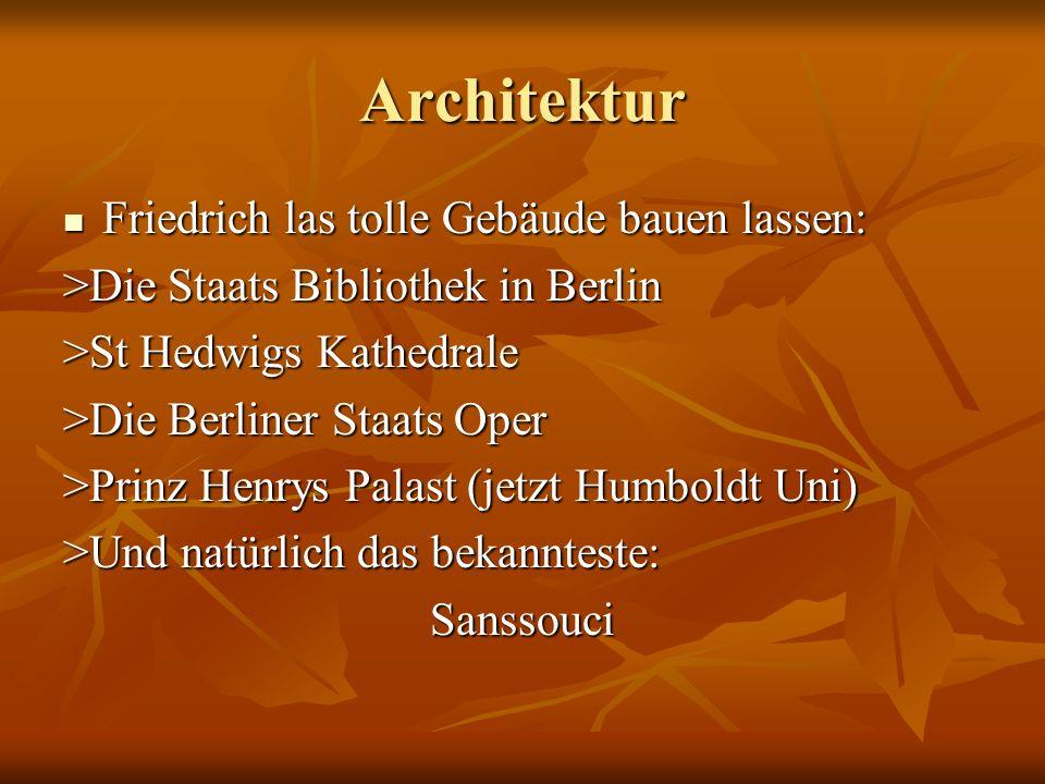 Architektur Friedrich las tolle Gebäude bauen lassen: