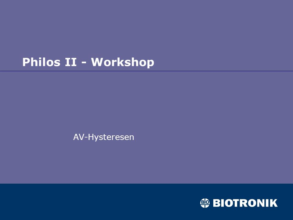 Philos II - Workshop AV-Hysteresen