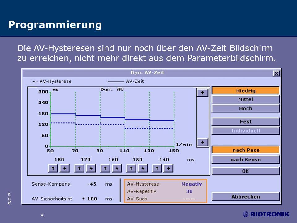 Programmierung Die AV-Hysteresen sind nur noch über den AV-Zeit Bildschirm zu erreichen, nicht mehr direkt aus dem Parameterbildschirm.