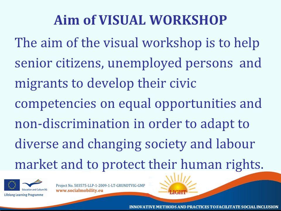 Aim of VISUAL WORKSHOP