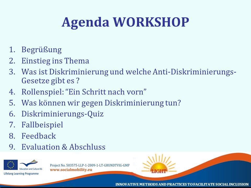 Agenda WORKSHOP Begrüßung Einstieg ins Thema