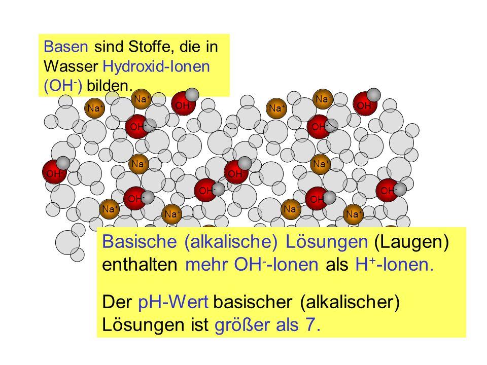 Der pH-Wert basischer (alkalischer) Lösungen ist größer als 7.