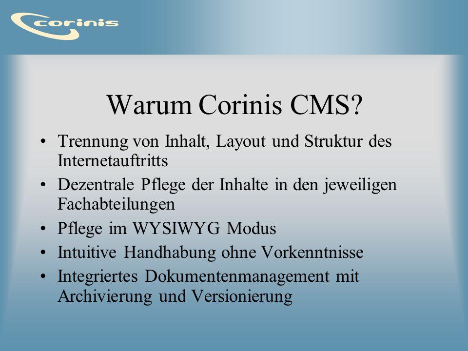 Warum Corinis CMS Trennung von Inhalt, Layout und Struktur des Internetauftritts. Dezentrale Pflege der Inhalte in den jeweiligen Fachabteilungen.