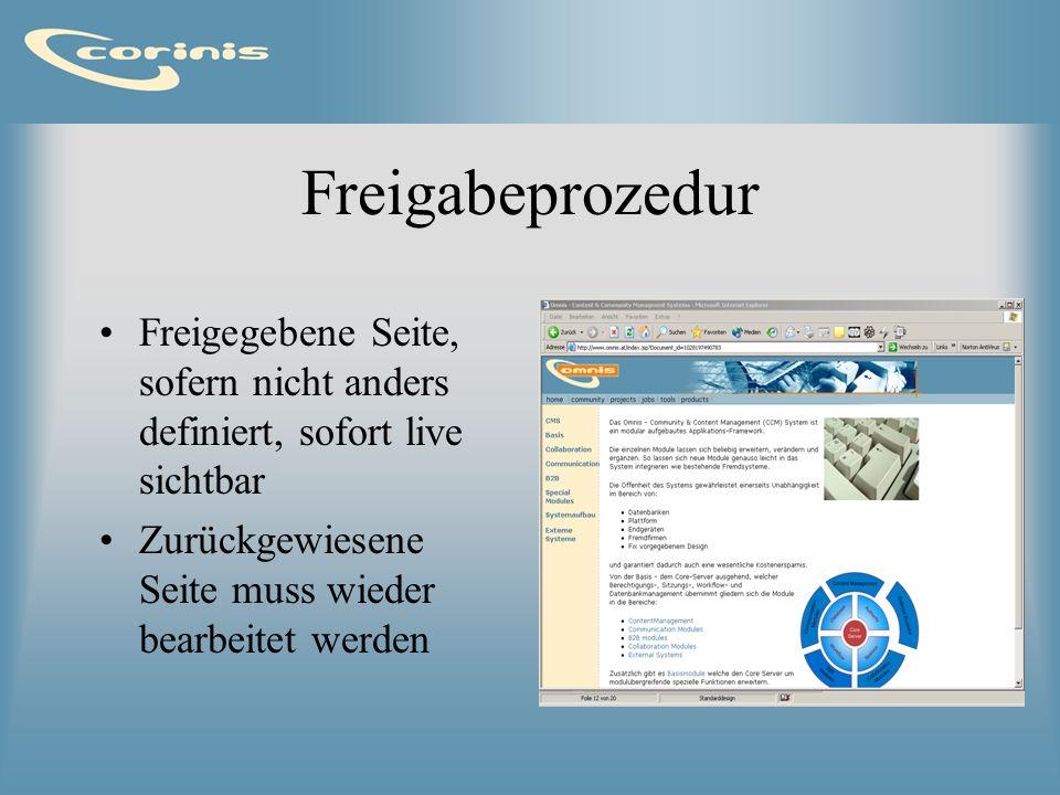 Freigabeprozedur Freigegebene Seite, sofern nicht anders definiert, sofort live sichtbar.