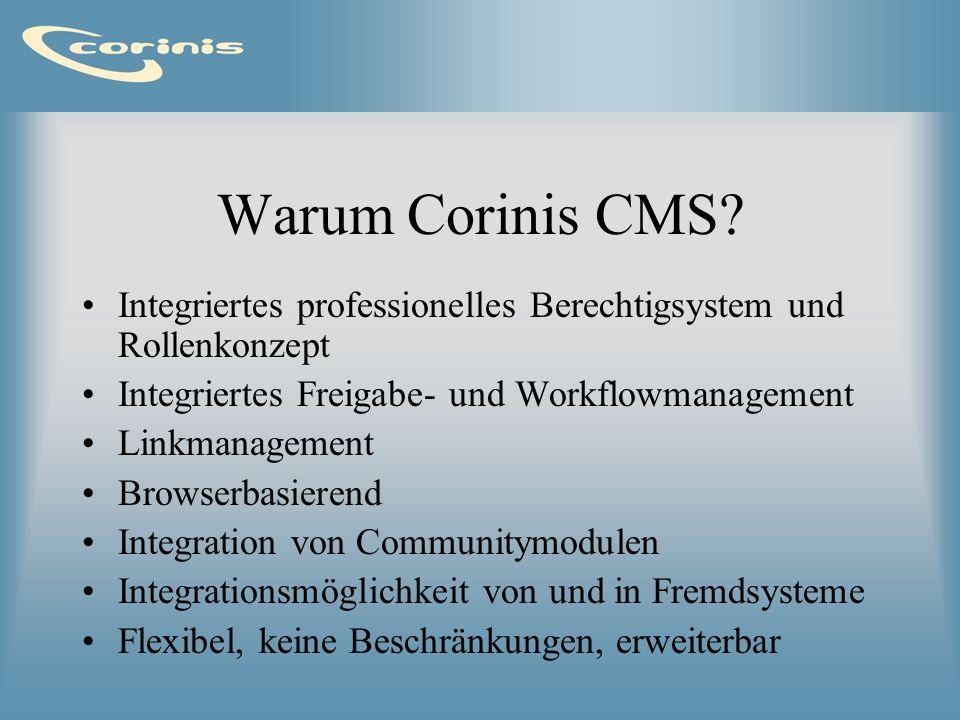 Warum Corinis CMS Integriertes professionelles Berechtigsystem und Rollenkonzept. Integriertes Freigabe- und Workflowmanagement.