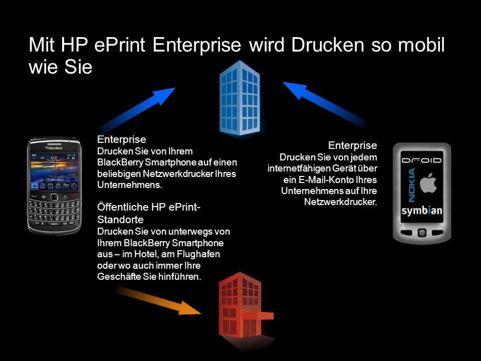 Mit HP ePrint Enterprise wird Drucken so mobil wie Sie