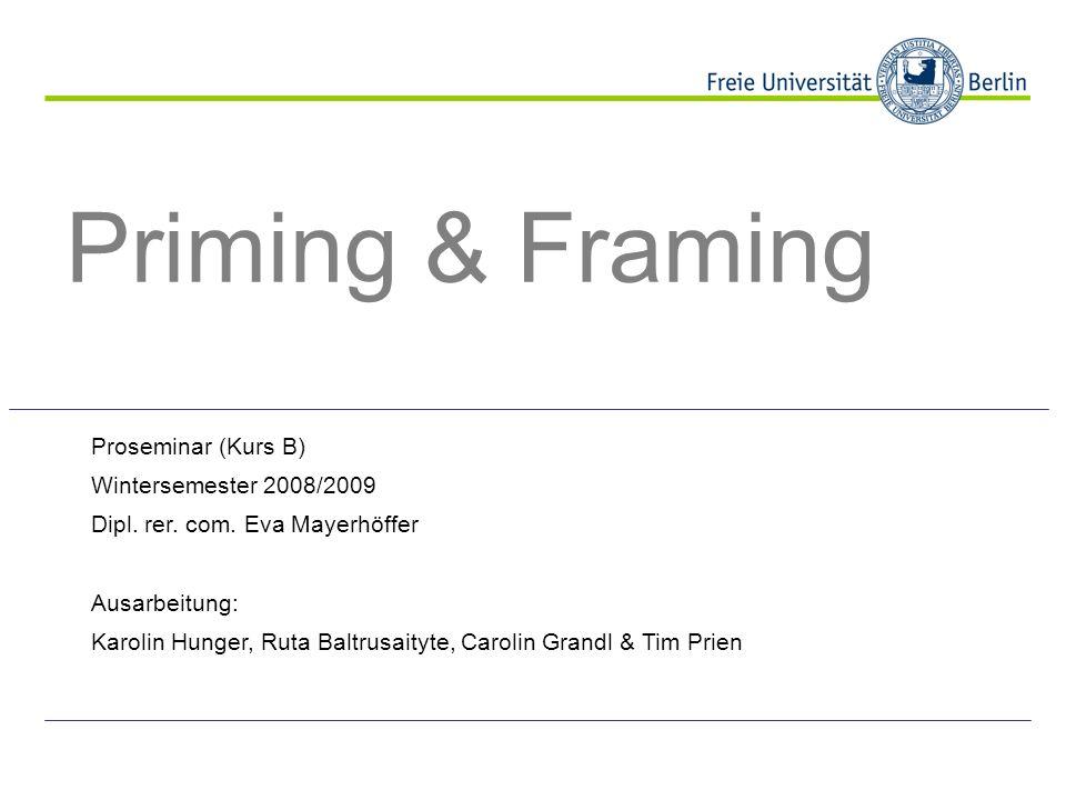 Priming & Framing Proseminar (Kurs B) Wintersemester 2008/2009