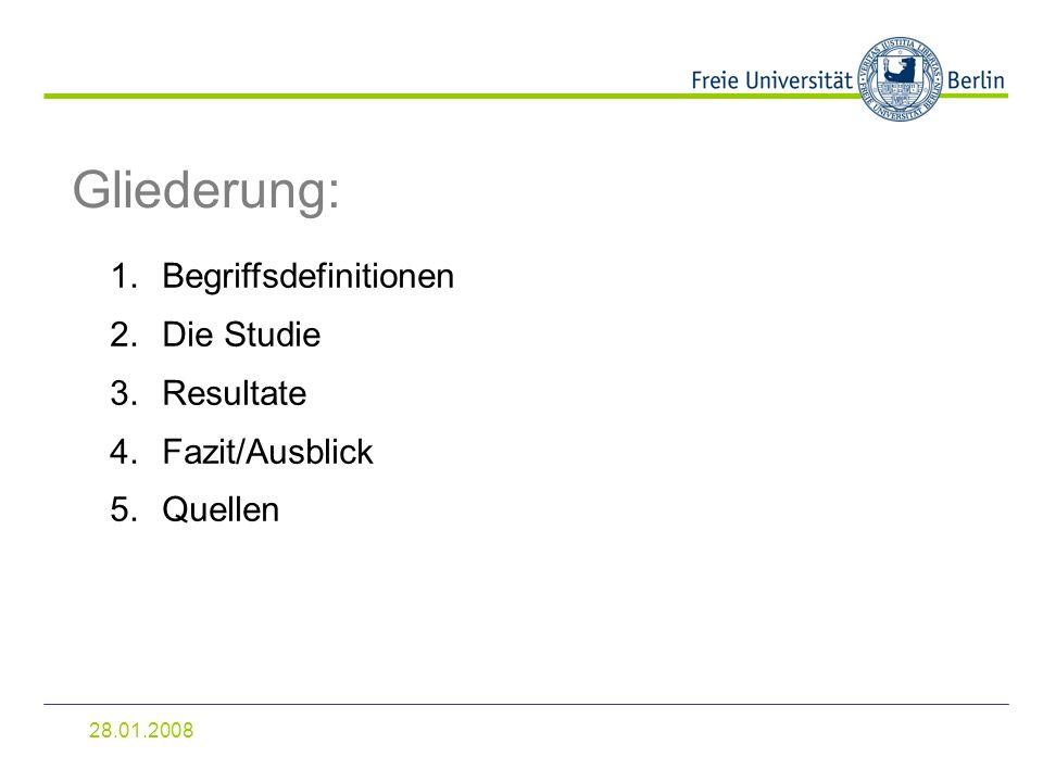 Gliederung: Begriffsdefinitionen Die Studie Resultate Fazit/Ausblick