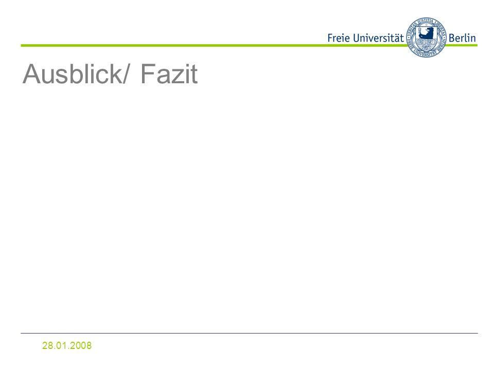 Ausblick/ Fazit 28.01.2008