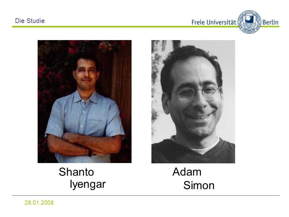 Die Studie Shanto Iyengar Adam Simon 28.01.2008