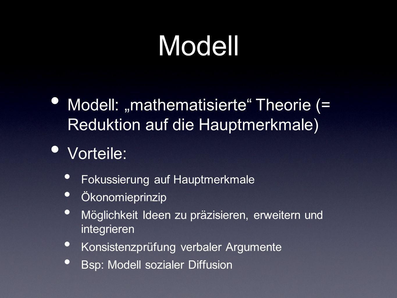"""Modell Modell: """"mathematisierte Theorie (= Reduktion auf die Hauptmerkmale) Vorteile: Fokussierung auf Hauptmerkmale."""