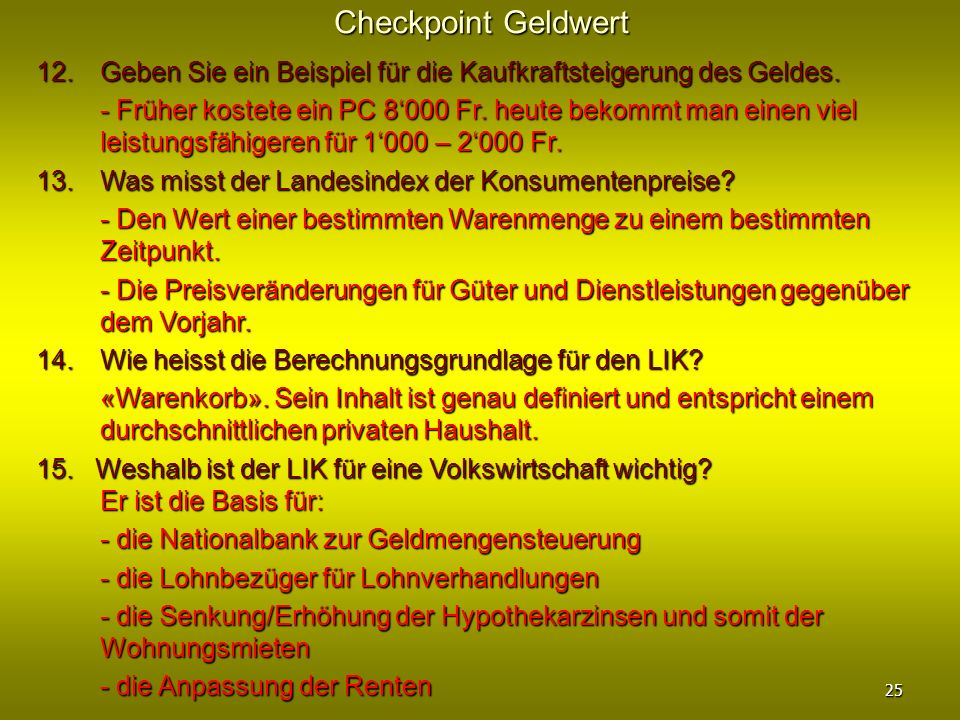 Checkpoint Geldwert 12. Geben Sie ein Beispiel für die Kaufkraftsteigerung des Geldes.