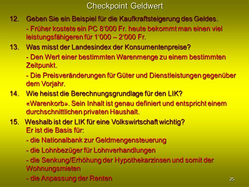 Checkpoint Geldwert12. Geben Sie ein Beispiel für die Kaufkraftsteigerung des Geldes.