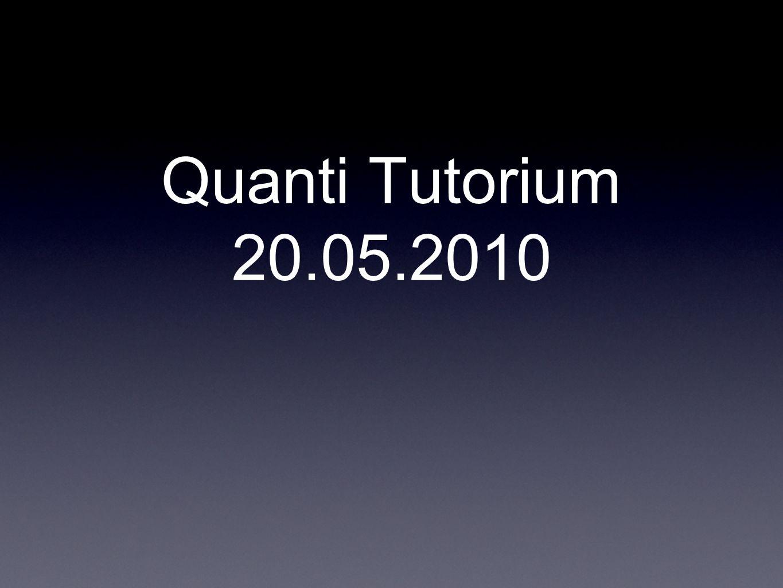 Quanti Tutorium 20.05.2010
