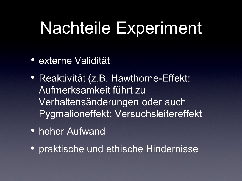 Nachteile Experiment externe Validität