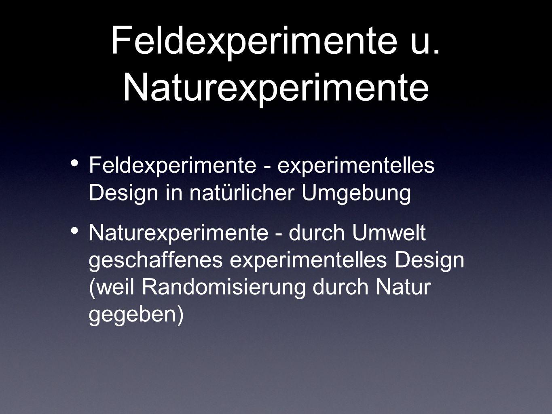 Feldexperimente u. Naturexperimente