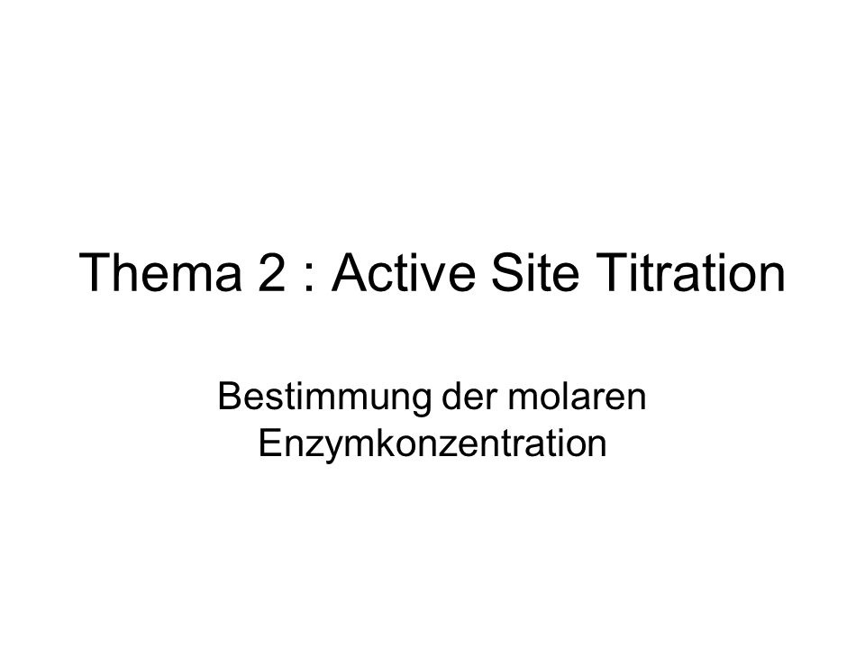 Thema 2 : Active Site Titration