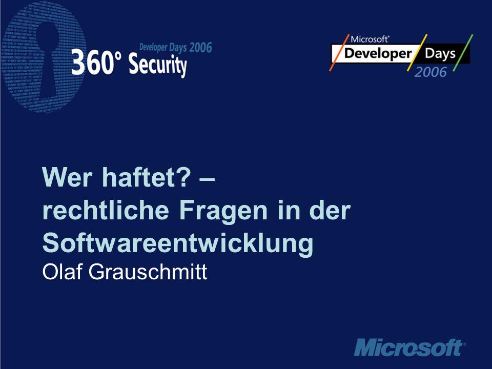 Wer haftet – rechtliche Fragen in der Softwareentwicklung Olaf Grauschmitt