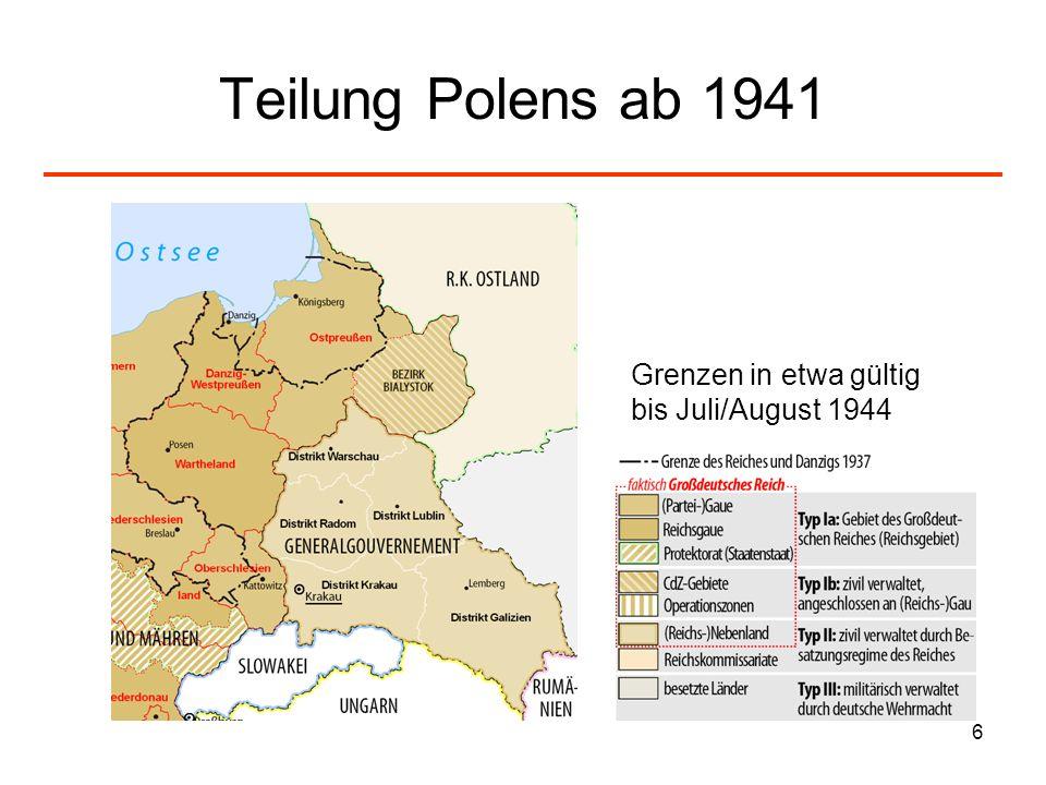 Teilung Polens ab 1941 Grenzen in etwa gültig bis Juli/August 1944
