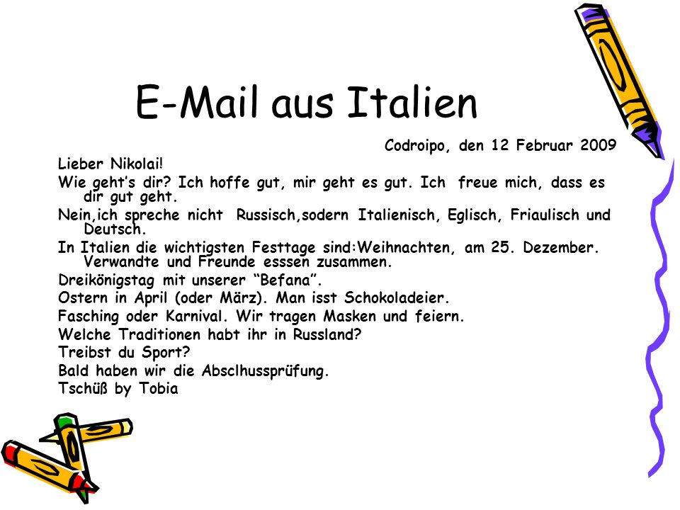 E-Mail aus Italien Codroipo, den 12 Februar 2009 Lieber Nikolai!