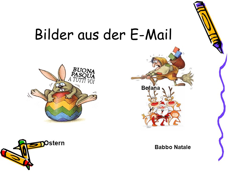 Bilder aus der E-Mail Befana Ostern Babbo Natale