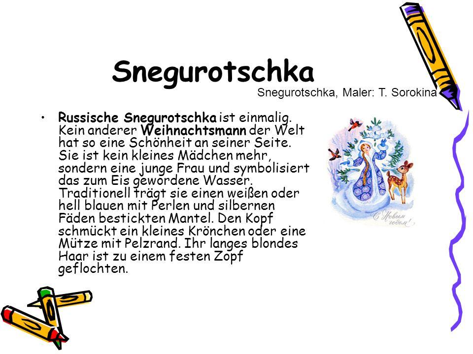 Snegurotschka Snegurotschka, Maler: T. Sorokina.