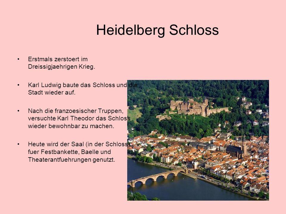 Heidelberg Schloss Erstmals zerstoert im Dreissigjaehrigen Krieg.