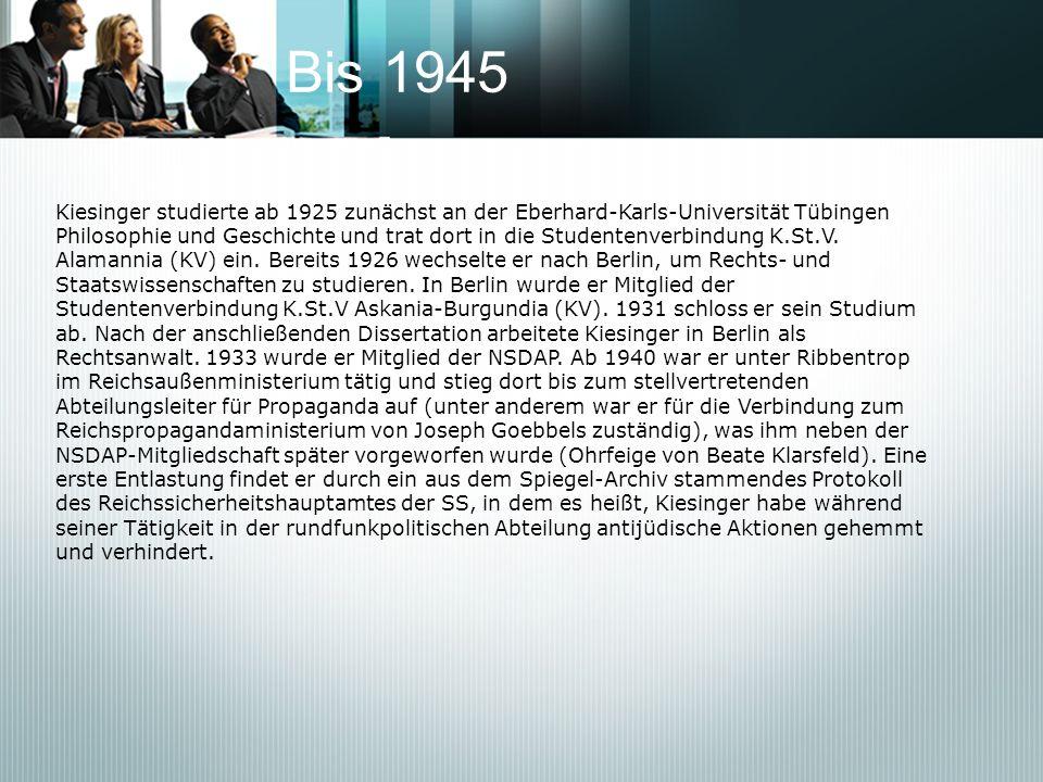 Bis 1945Kiesinger studierte ab 1925 zunächst an der Eberhard-Karls-Universität Tübingen.