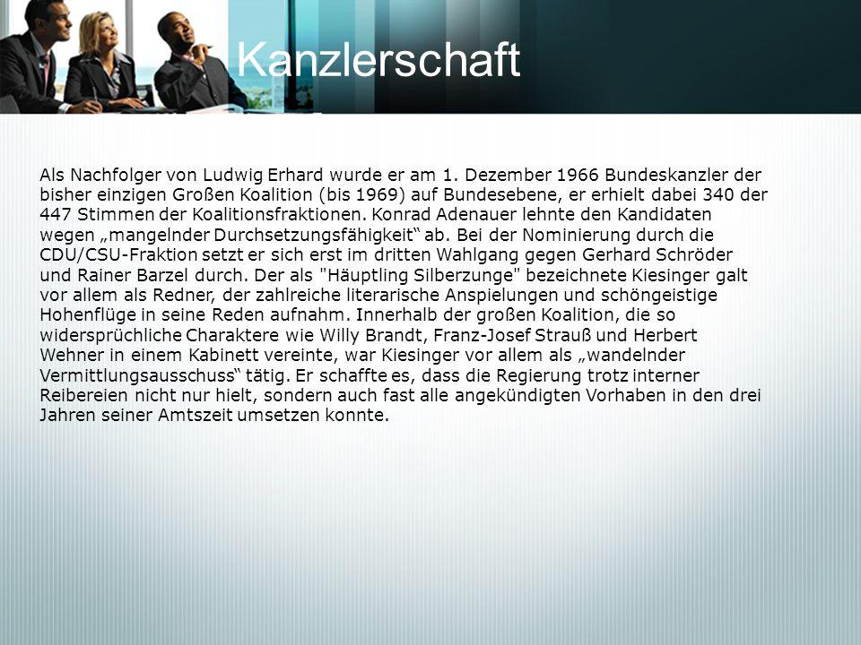 KanzlerschaftAls Nachfolger von Ludwig Erhard wurde er am 1. Dezember 1966 Bundeskanzler der.