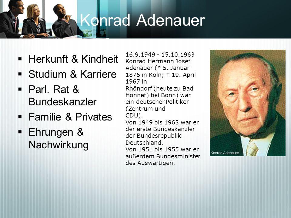 Konrad Adenauer Herkunft & Kindheit Studium & Karriere