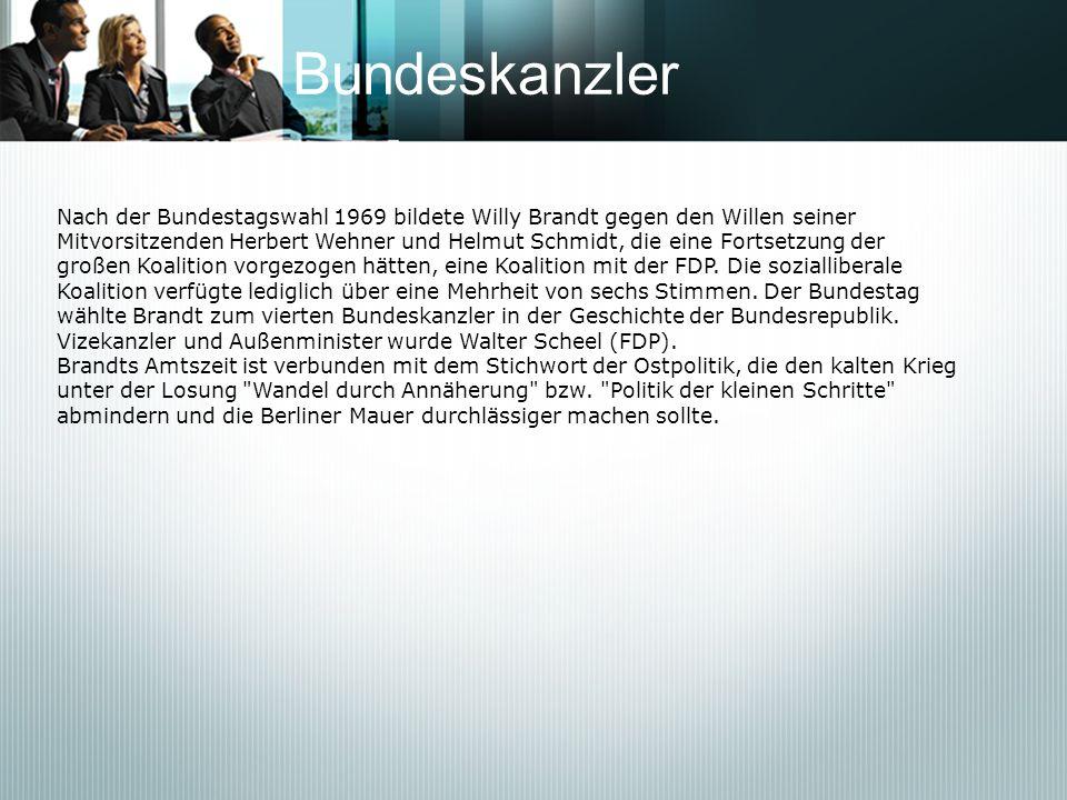 BundeskanzlerNach der Bundestagswahl 1969 bildete Willy Brandt gegen den Willen seiner.
