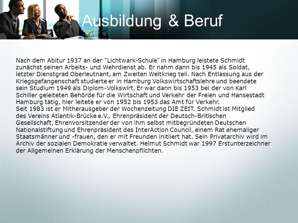 Ausbildung & BerufNach dem Abitur 1937 an der Lichtwark-Schule in Hamburg leistete Schmidt.