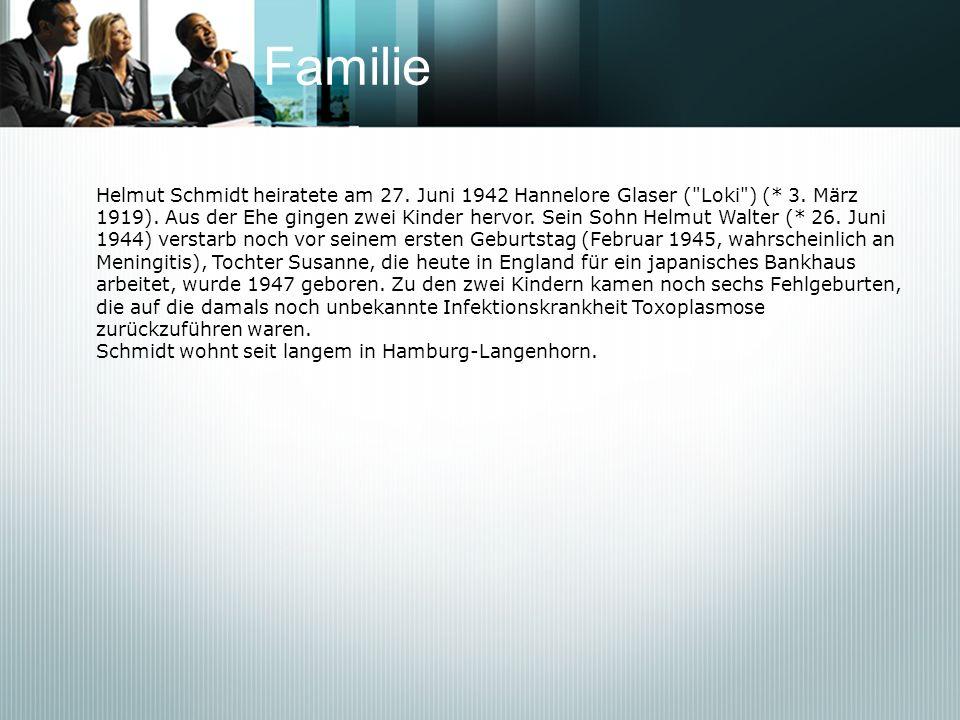 FamilieHelmut Schmidt heiratete am 27. Juni 1942 Hannelore Glaser ( Loki ) (* 3. März.