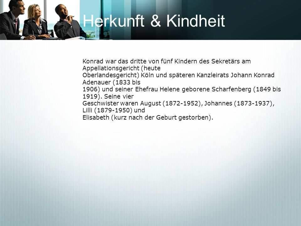Herkunft & Kindheit Konrad war das dritte von fünf Kindern des Sekretärs am Appellationsgericht (heute.