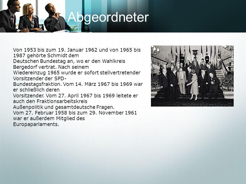 AbgeordneterVon 1953 bis zum 19. Januar 1962 und von 1965 bis 1987 gehörte Schmidt dem.