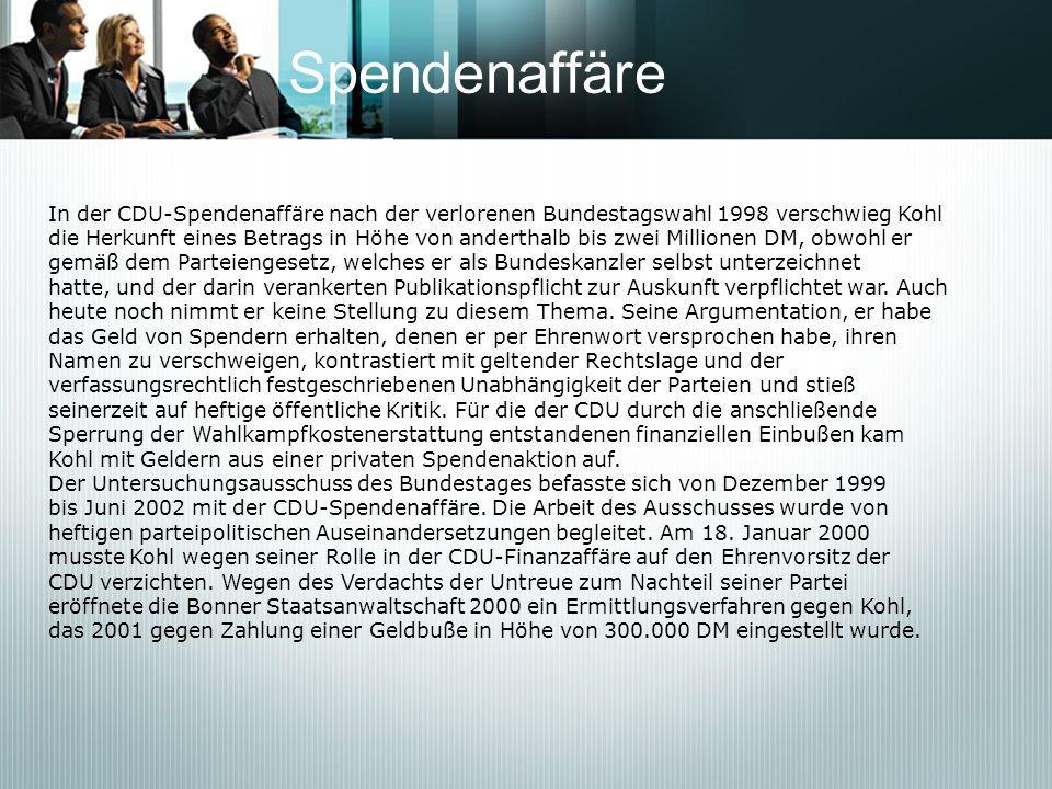 SpendenaffäreIn der CDU-Spendenaffäre nach der verlorenen Bundestagswahl 1998 verschwieg Kohl.