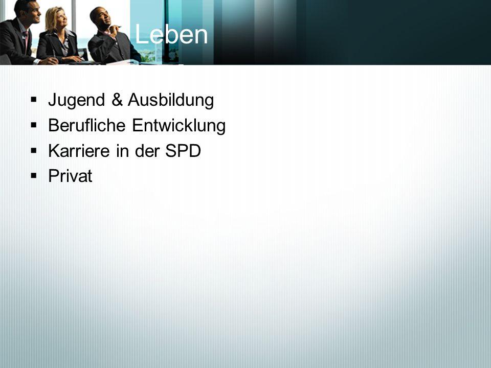 Leben Jugend & Ausbildung Berufliche Entwicklung Karriere in der SPD